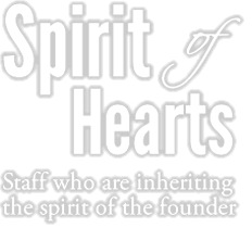 Spirit of Hearts Staff who are inheriting the spirit of the founder