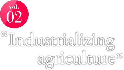 """Industrializing agriculture"""